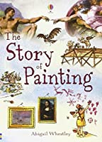 Story of Painting by Abigail Wheatley(2013-08-01)