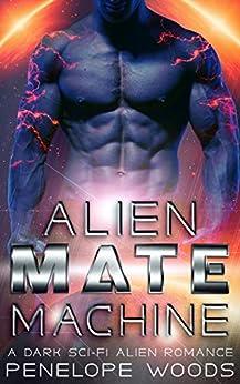 Alien Mate Machine: A Sci-Fi Romance by [Penelope Woods]