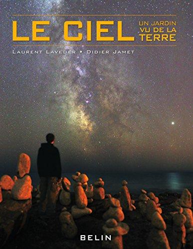 Le ciel. Un jardin vu de la Terre (BELIN SCIENCES) (French Edition)