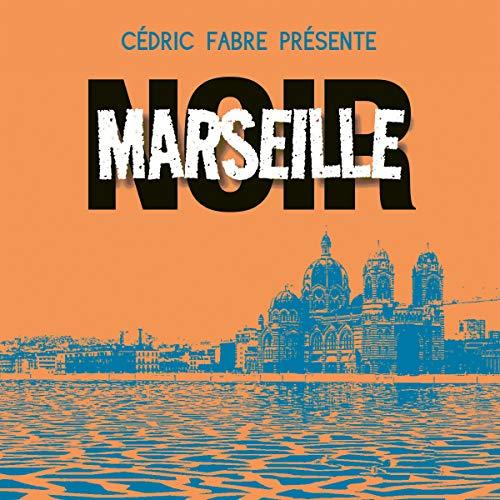 Couverture de Marseille Noir