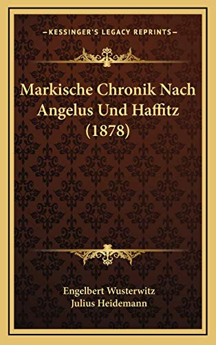 Markische Chronik Nach Angelus Und Haffitz (1878) Markische Chronik Nach Angelus Und Haffitz (1878)