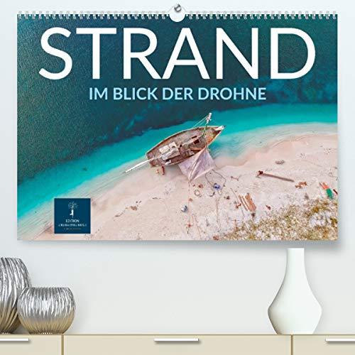 Strand im Blick der Drohne (Premium, hochwertiger DIN A2 Wandkalender 2021, Kunstdruck in Hochglanz)