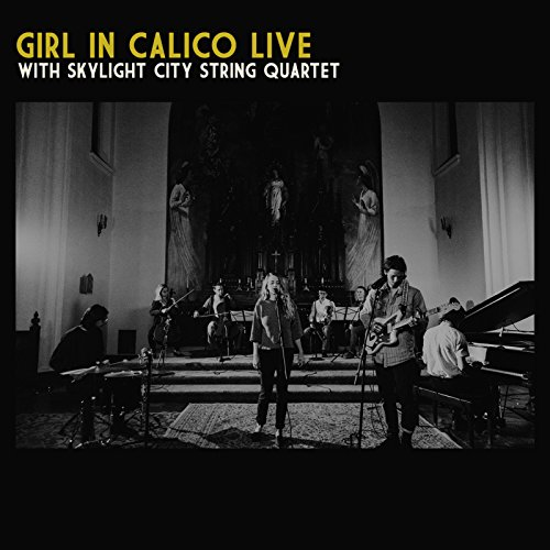 Girl in Calico Live with Skylight City String Quartet