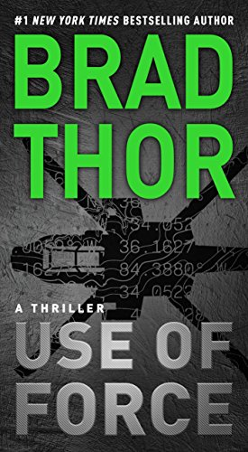 Use of Force: A Thriller (Volume 16) (The Scot Harvath Series, Band 17)