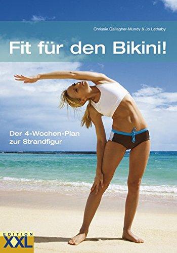 Fit für den Bikini!: Der 4-Wochen-Plan zur Strandfigur