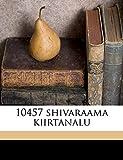 10457 shivaraama kiirtanalu (Telugu Edition)
