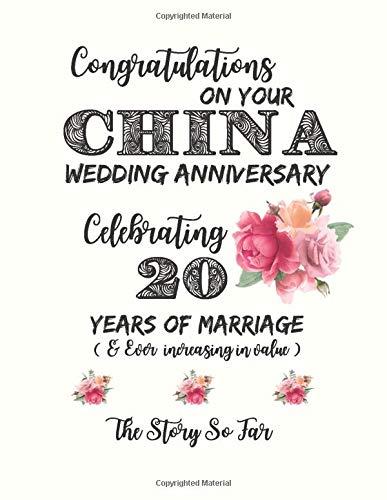 Congratulations on Your China Wedding Anniversary, Celebrating 20 Years of Marriage (& Ever Increasing in Value): The Story So Far: Memory Book, Gift for a Special Couple