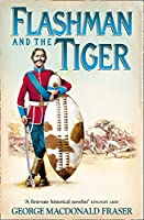 Flashman and the Tiger (The Flashman Papers)