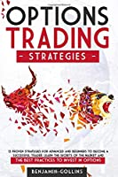 Options Trading Strategies: 13 Proven Strategies for Advanced and Beginners to Become a Successful Trader. Learn the Secrets of the Market and the Best Practices to Invest in Options