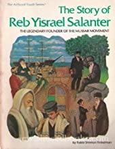 Story of Reb Yisrael Salanter: The Legendary Founder of the Mussar Movement (Artscroll Youth Series)