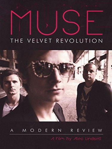 Muse - The Velvet Revolution a modern Review