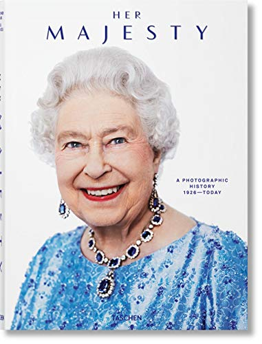 Her Majesty. A Photographic History 1926–Today (PRIX FAVORABLE) (English, French and German...