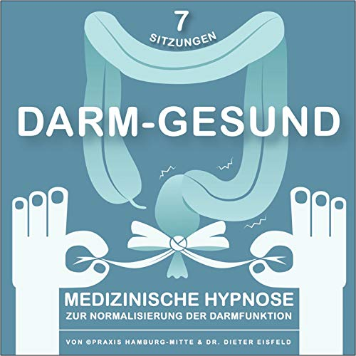 Darm-Gesund: Medizinische Hypnose Zur Normalisierung Der Darmfunktion, 7 Sitzungen