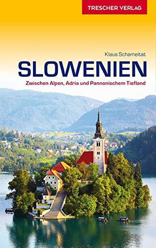 Reiseführer Slowenien: Zwischen Alpen, Adria und Pannonischem Tiefland (Trescher-Reiseführer)