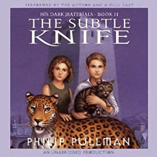 The Subtle Knife     His Dark Materials, Book 2              Autor:                                                                                                                                 Philip Pullman                               Sprecher:                                                                                                                                 Philip Pullman,                                                                                        full cast                      Spieldauer: 8 Std. und 57 Min.     279 Bewertungen     Gesamt 4,4