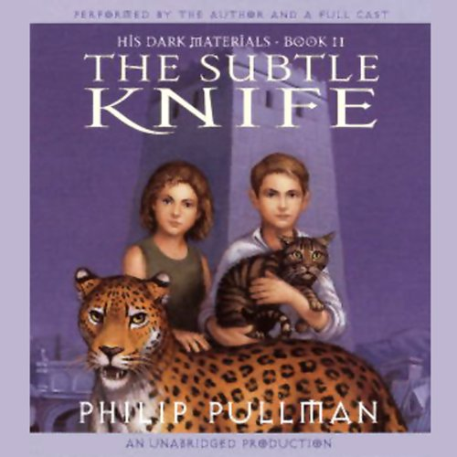 The Subtle Knife     His Dark Materials, Book 2              By:                                                                                                                                 Philip Pullman                               Narrated by:                                                                                                                                 Philip Pullman,                                                                                        full cast                      Length: 8 hrs and 57 mins     8,486 ratings     Overall 4.5