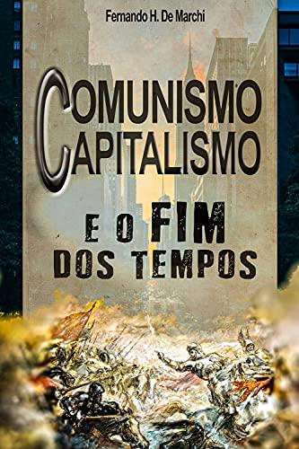 Capitalismo, comunismo e o fim dos tempos