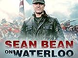 Sean Bean on Waterloo: Episode 2