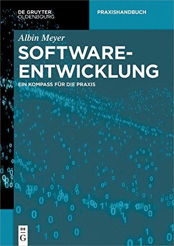 Softwareentwicklung: Ein Kompass für die Praxis