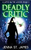 Deadly Critic (A Witch in the Woods Book 3) (Kindle Edition)