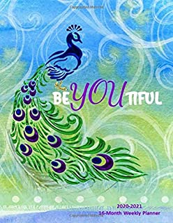 BeYOUtiful  2020-2021 16-Month Weekly Planner: Beautiful Peacock Theme Design:  Dec. 2019-Mar. 2021, Weekly Pages with Master Plan for completing Yearly Goals, To Do, Habits, and Lists.