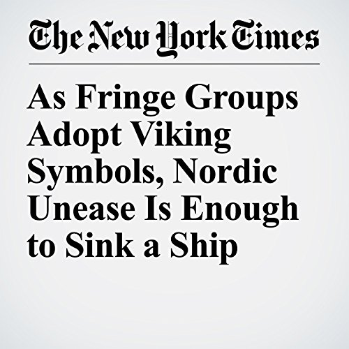 As Fringe Groups Adopt Viking Symbols, Nordic Unease Is Enough to Sink a Ship copertina