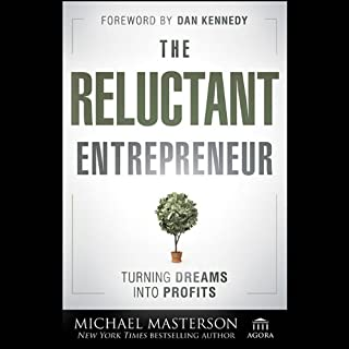The Reluctant Entrepreneur: Turning Dreams into Profits cover art