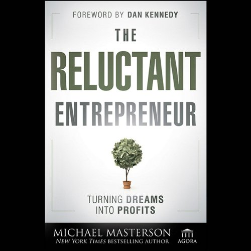 The Reluctant Entrepreneur: Turning Dreams into Profits  Audiolibri