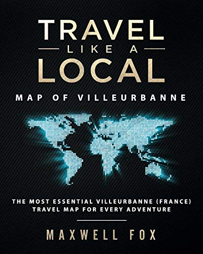 Travel Like a Local - Map of Villeurbanne: The Most Essential Villeurbanne (France) Travel Map for Every Adventure