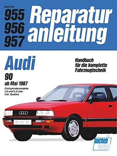 Audi 90 2,0/2,2 l ab 3/1987 (Reparaturanleitungen)