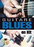 La guitare blues en kit (1 Livre + 1 CD)