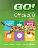 GO! with Microsoft Office 2013 Volume 2 (GO! for Office 2013)