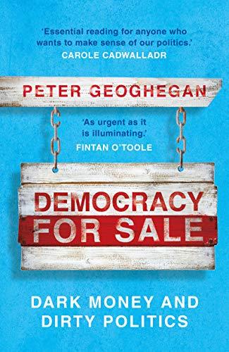 Democracy For Sale: Dark Money and Dirty Politics (English Edition)
