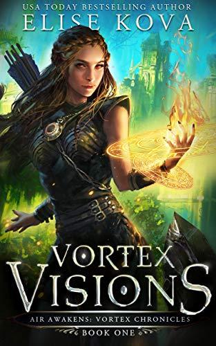 Vortex Visions (Air Awakens: Vortex Chronicles Book 1) (English Edition)