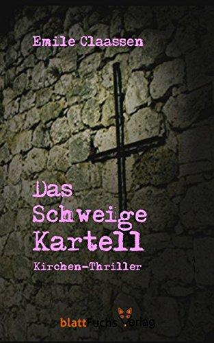 Das Schweige-Kartell: Kirchen-Thriller