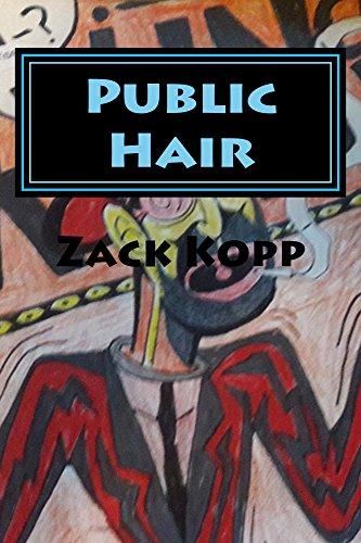 Public Hair by [Zack Kopp]