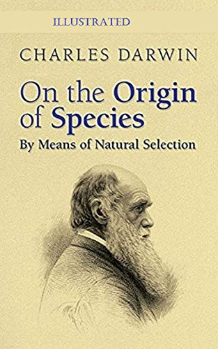 On the Origin of Species by Means of Natural Selection : Annotated (English Edition)