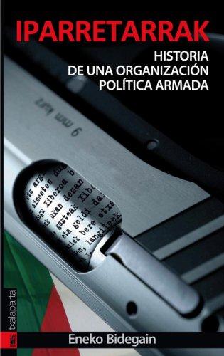 Iparretarrak: Historia de una organización política armada (ORREAGA)
