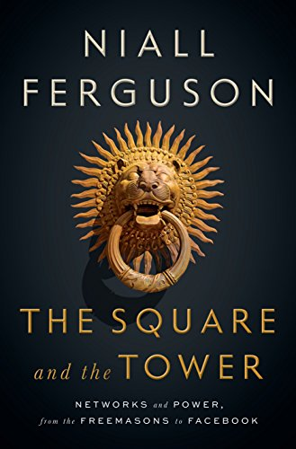 The Square and the Tower: Networks and Power, from...