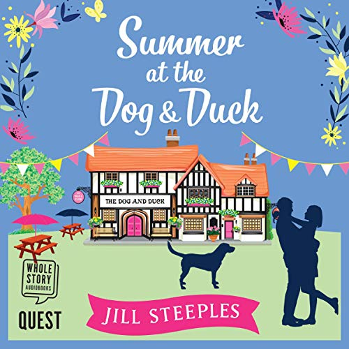 Summer at the Dog & Duck     The Dog and Duck Series, Book 2              By:                                                                                                                                 Jill Steeples                               Narrated by:                                                                                                                                 Rebecca Courtney                      Length: 8 hrs and 59 mins     1 rating     Overall 5.0