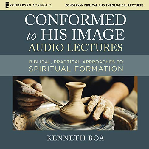 Conformed to His Image: Audio Lectures Audiobook By Kenneth D. Boa cover art