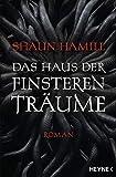 Das Haus der finsteren Träume: Roman (German Edition)
