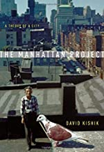 The Manhattan Project: A Theory of a City by David Kishik (2015-03-11)