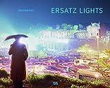 Olivo Barbieri Ersatz Lights: Case Study 1, East West
