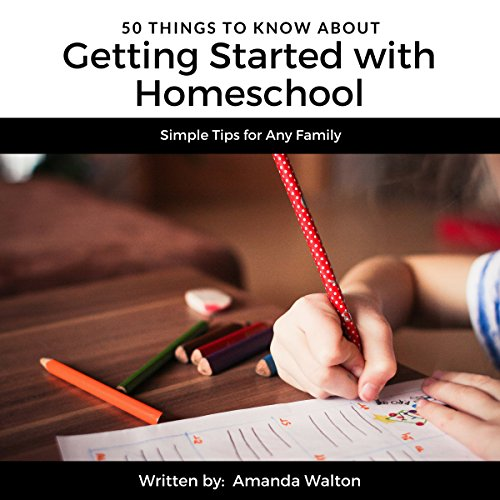 50 Things to Know About Getting Started with Homeschool     Simple Tips for Any Family              By:                                                                                                                                 Amanda Walton                               Narrated by:                                                                                                                                 Monique Tanguay                      Length: 38 mins     Not rated yet     Overall 0.0