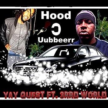Hood Uubbeerr (feat. 3rrd World)