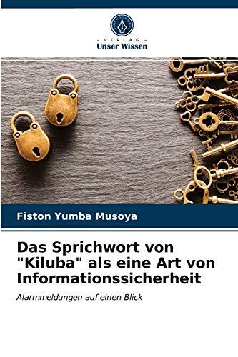 Das Sprichwort von Kiluba als eine Art von Informationssicherheit: Alarmmeldungen auf einen Blick