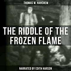 The Riddle of the Frozen Flame