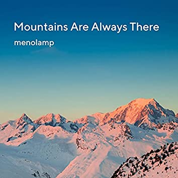 Mountains Are Always There