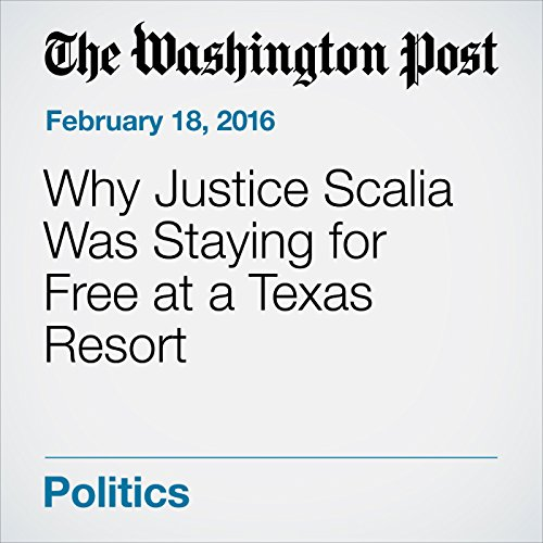 Why Justice Scalia Was Staying for Free at a Texas Resort audiobook cover art